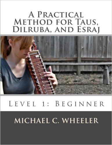 Book - A practical method for Taus, Dilruba and Esraj by Michael C. Wheeler.
